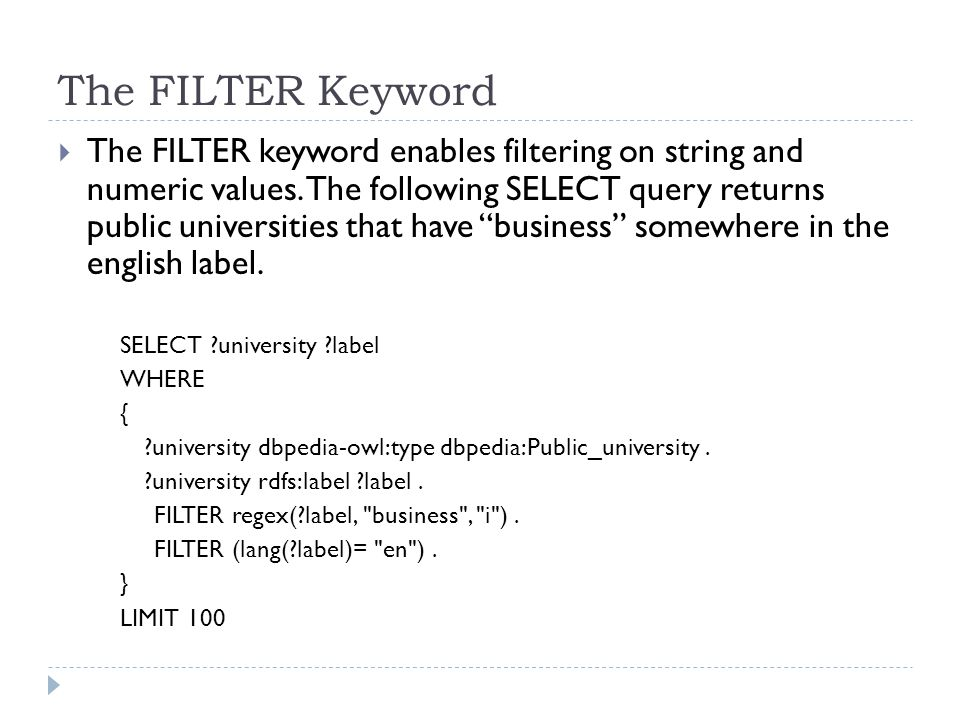 The FILTER Keyword  The FILTER keyword enables filtering on string and numeric values.