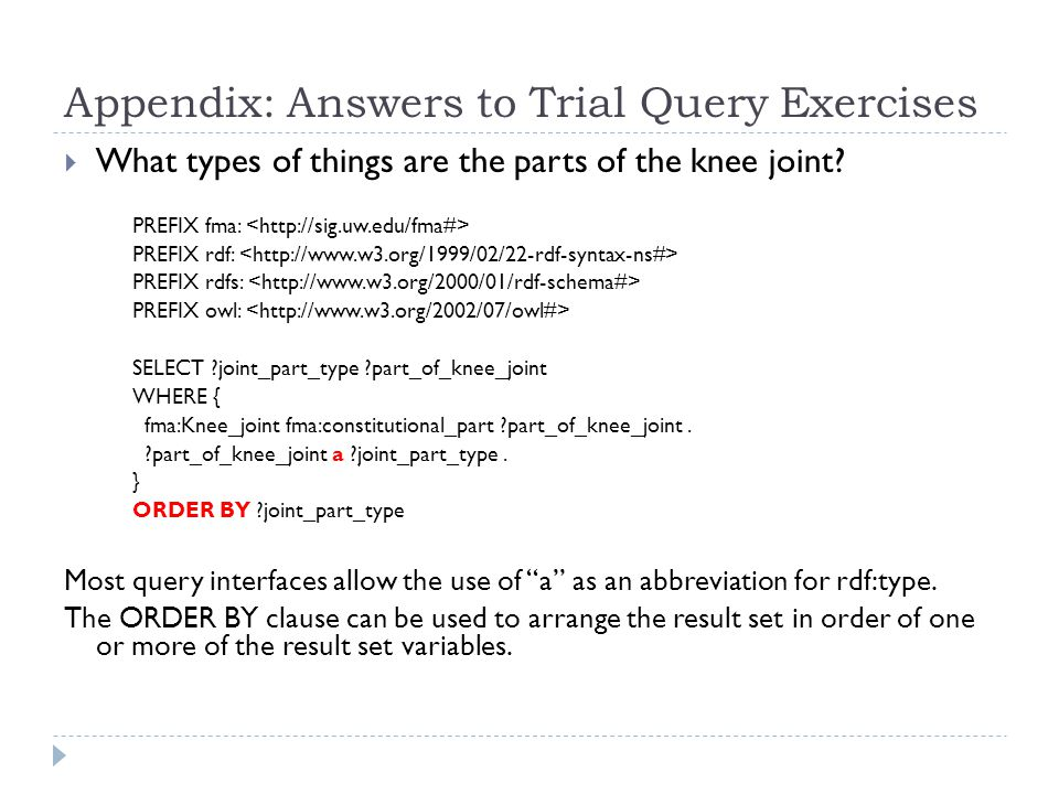 Appendix: Answers to Trial Query Exercises  What types of things are the parts of the knee joint.
