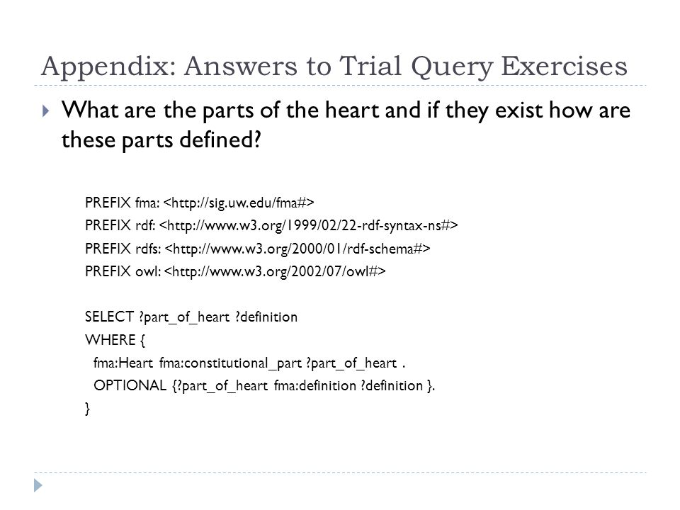 Appendix: Answers to Trial Query Exercises  What are the parts of the heart and if they exist how are these parts defined.