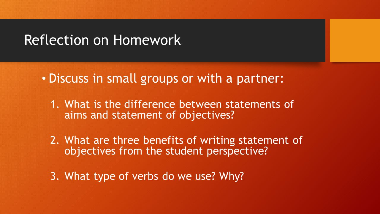Reflection on Homework Discuss in small groups or with a partner: 4.