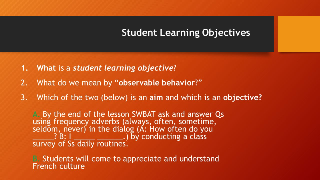 Student Learning Objectives Think about the following questions: 1.Why should we use a student learning objective (SLO).