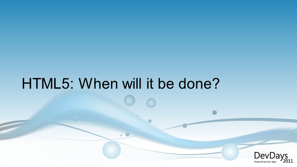 HTML5: When will it be done