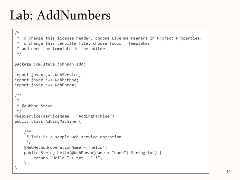 104 Lab: AddNumbers /* * To change this license header, choose License Headers in Project Properties.