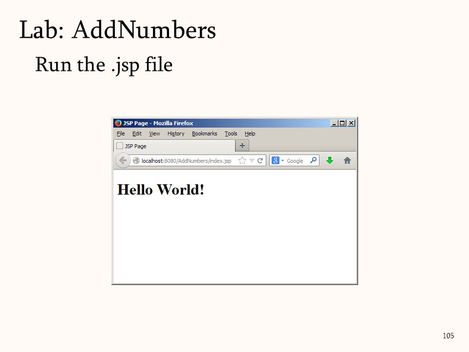 105 Run the.jsp file Lab: AddNumbers