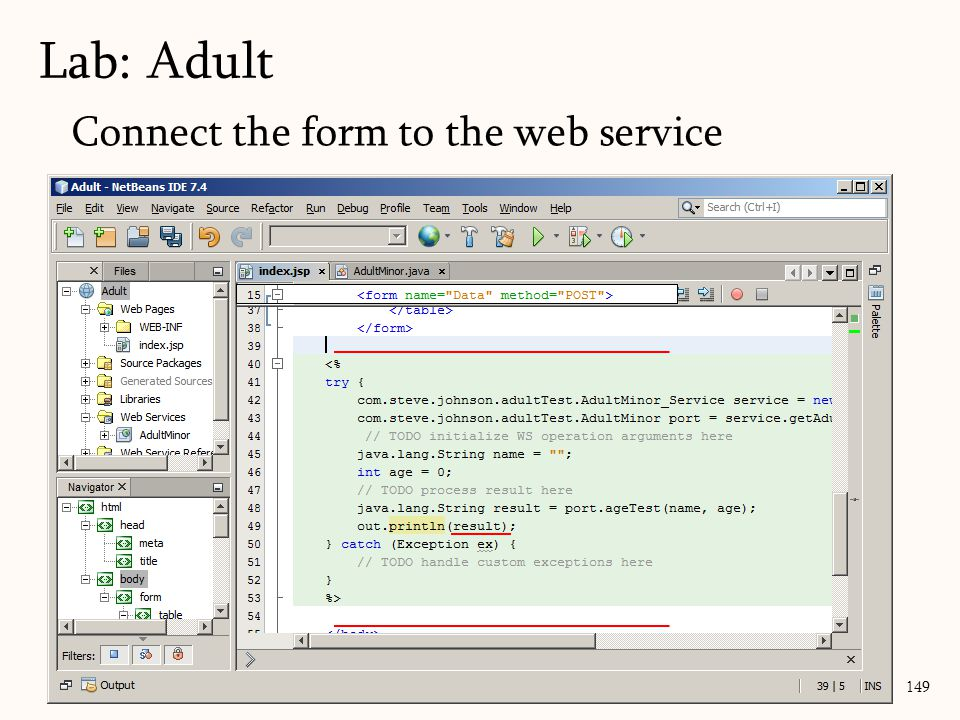 149 Lab: Adult Connect the form to the web service