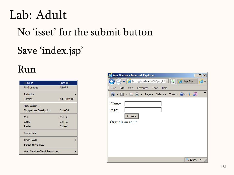 151 Lab: Adult No 'isset' for the submit button Save 'index.jsp' Run