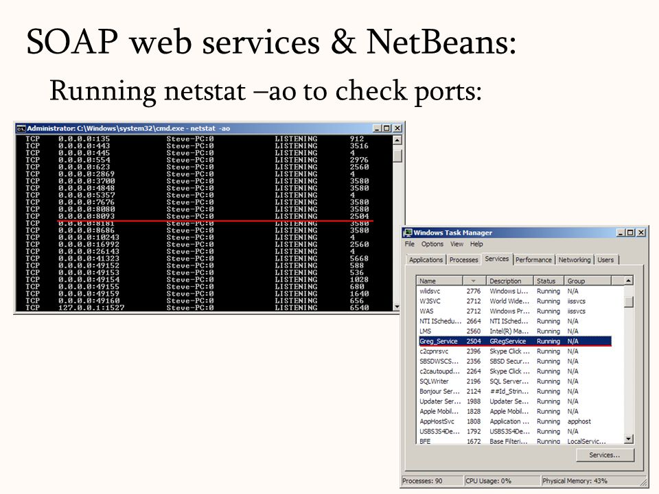 Running netstat –ao to check ports: SOAP web services & NetBeans: 63
