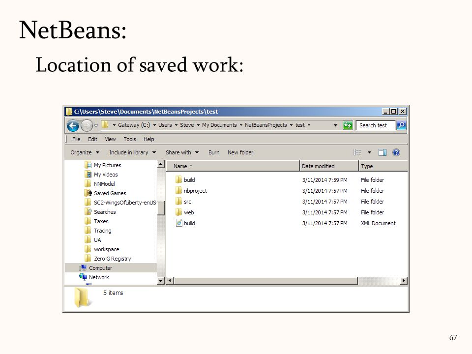Location of saved work: NetBeans: 67