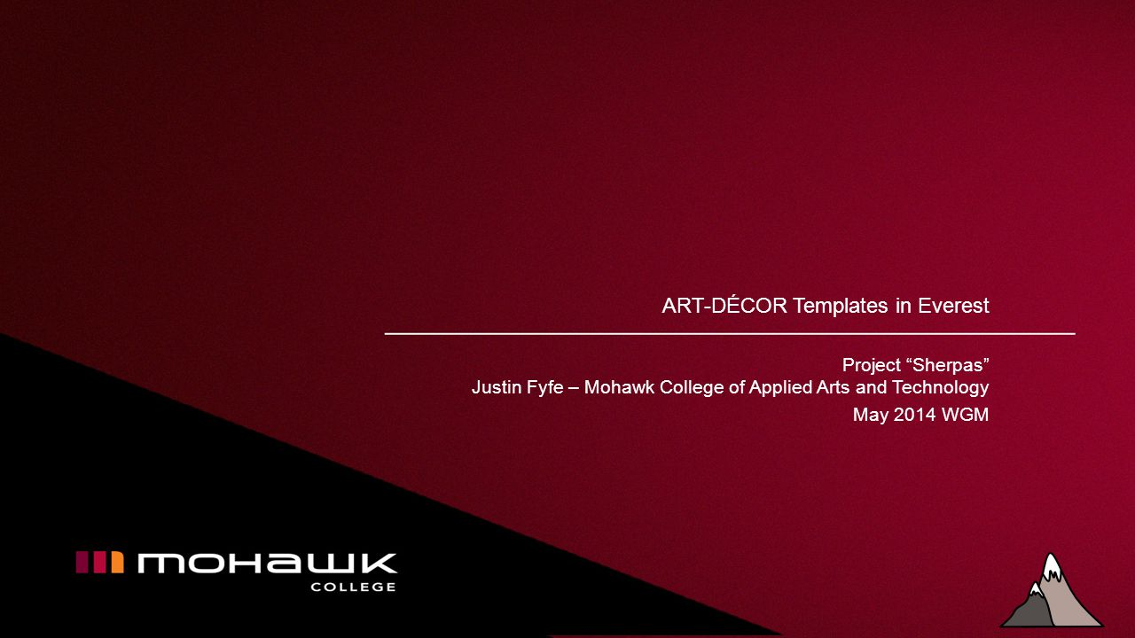 ART-DÉCOR Templates in Everest Project Sherpas Justin Fyfe – Mohawk College of Applied Arts and Technology May 2014 WGM
