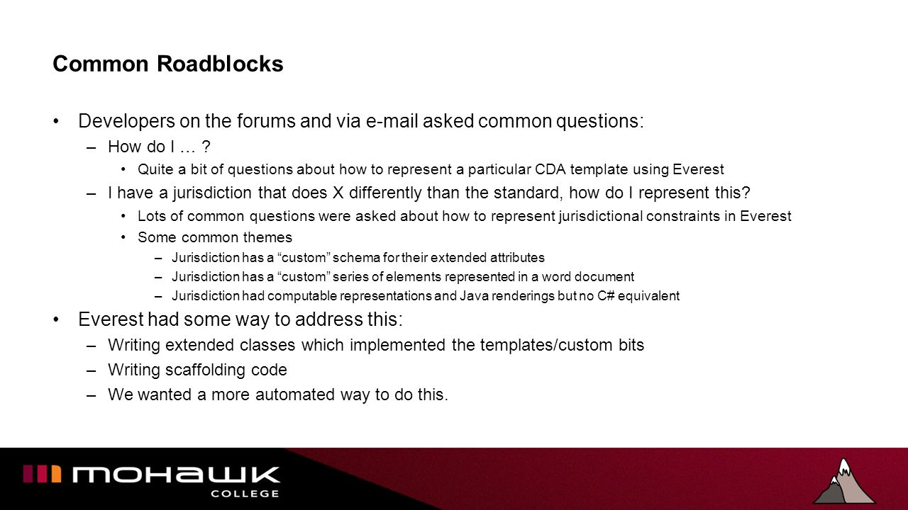 Common Roadblocks Developers on the forums and via e-mail asked common questions: –How do I … .