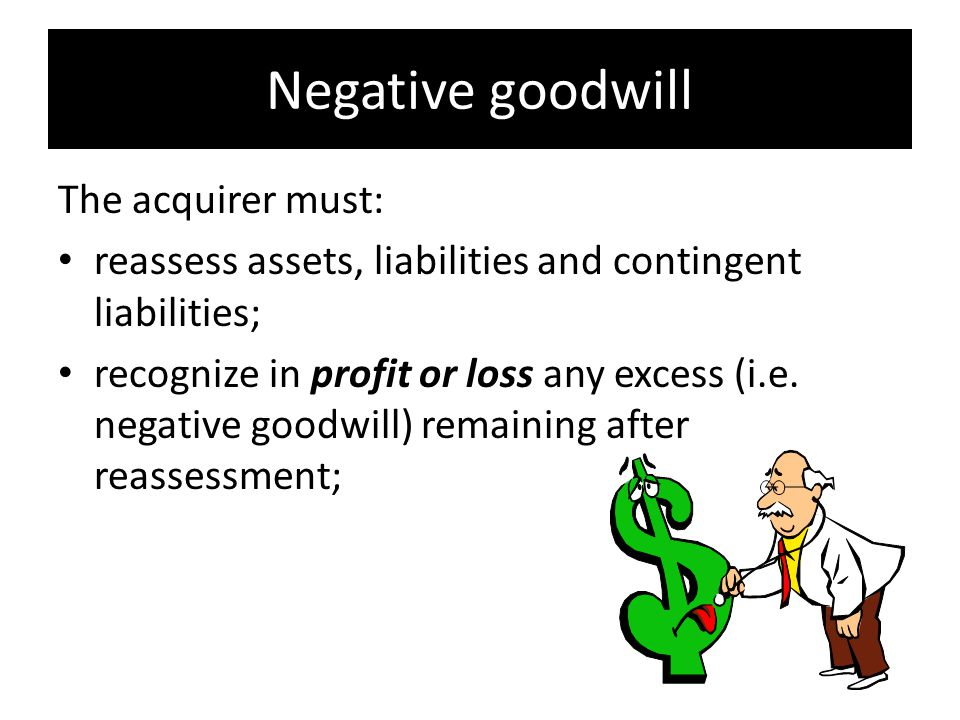 Positive goodwill It is not amortized; It is tested annually for impairment; If there is certain evidence that positive goodwill can be impaired, more tested might be required;