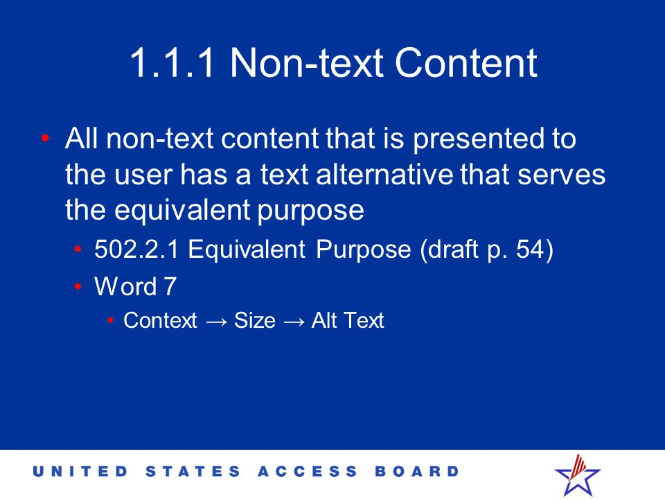 1.1.1 Non-text Content All non-text content that is presented to the user has a text alternative that serves the equivalent purpose 502.2.1 Equivalent