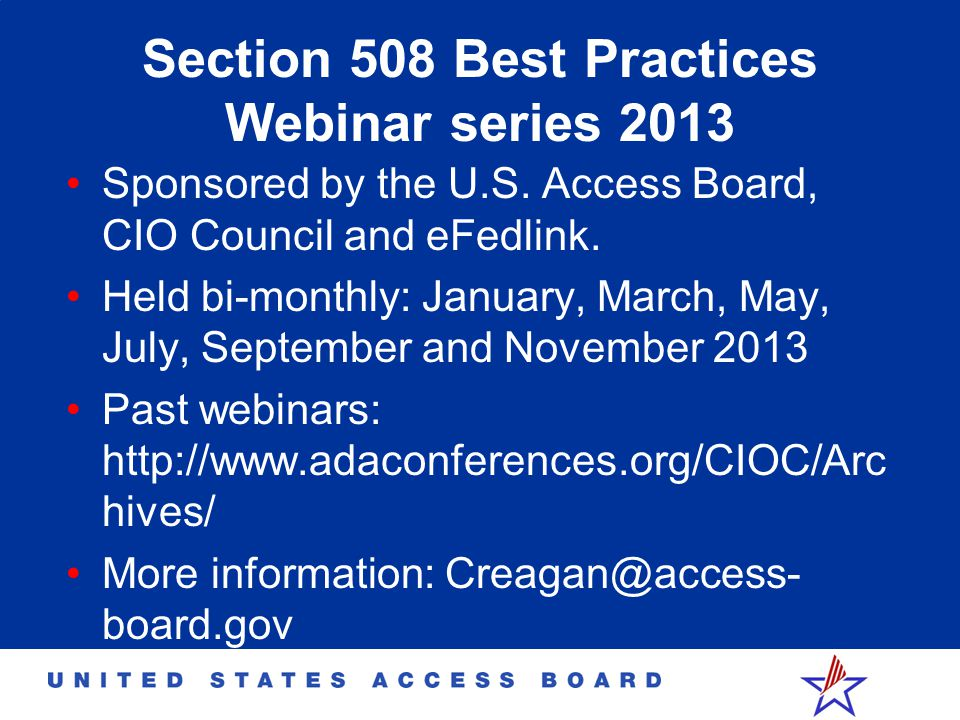 Section 508 Best Practices Webinar series 2013 Sponsored by the U.S.