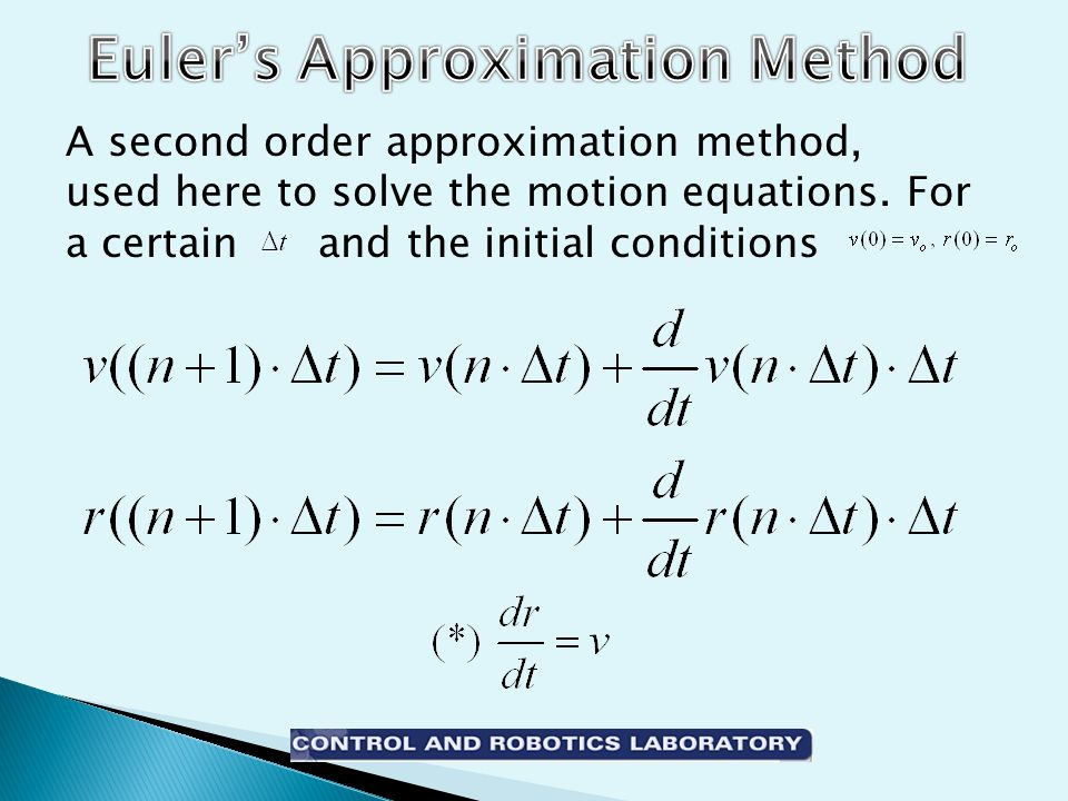 A second order approximation method, used here to solve the motion equations.