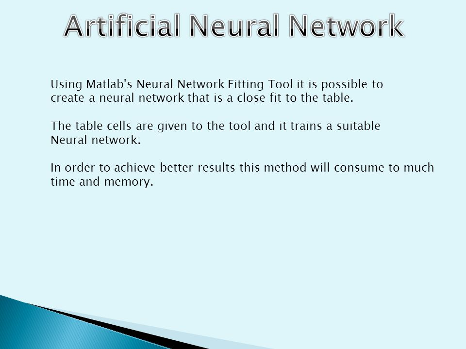 Using Matlab s Neural Network Fitting Tool it is possible to create a neural network that is a close fit to the table.