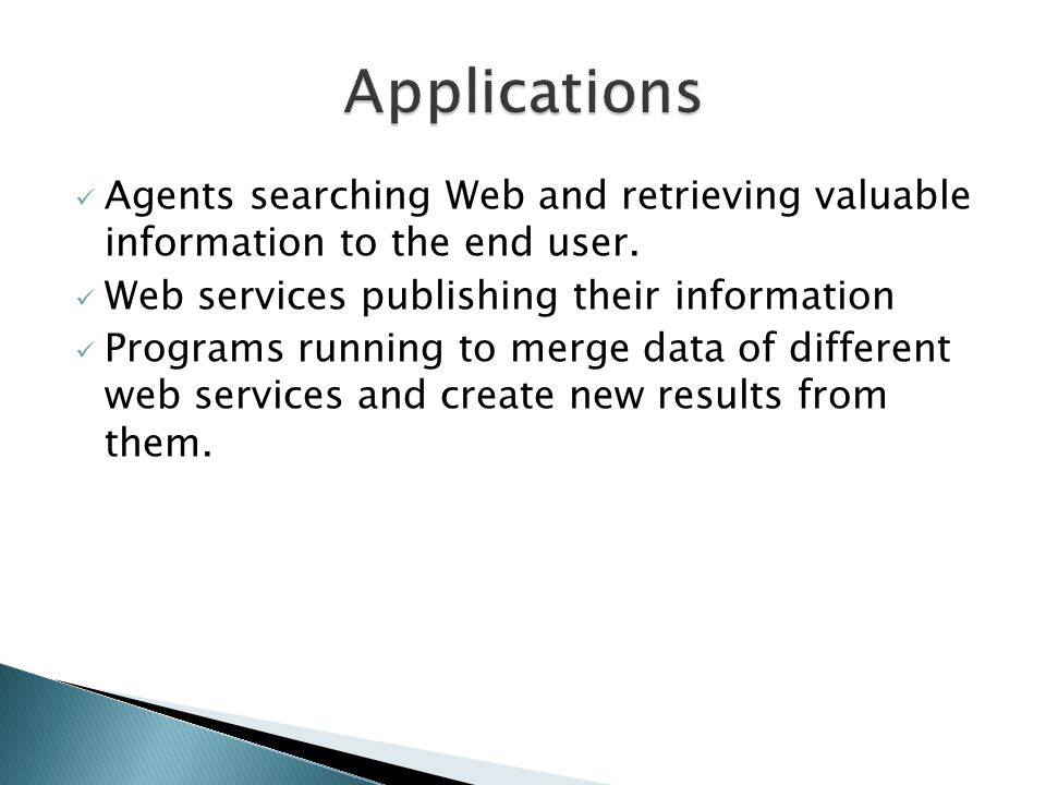 Agents searching Web and retrieving valuable information to the end user.