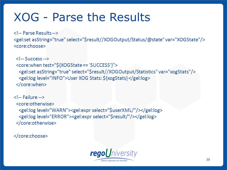 www.regoconsulting.comPhone: 1-888-813-0444 39 User XOG Stats: ${xogStats} XOG - Parse the Results