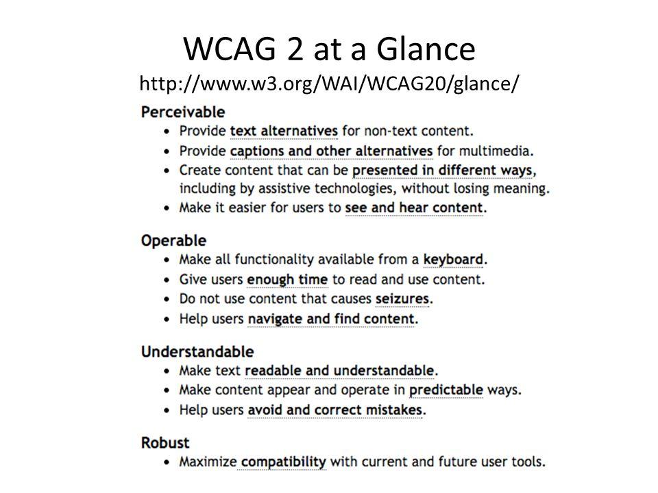 WCAG 2 at a Glance http://www.w3.org/WAI/WCAG20/glance/