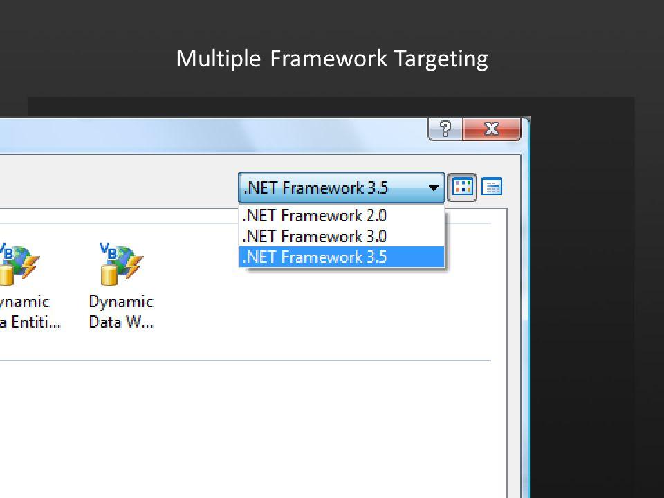 Multiple Framework Targeting