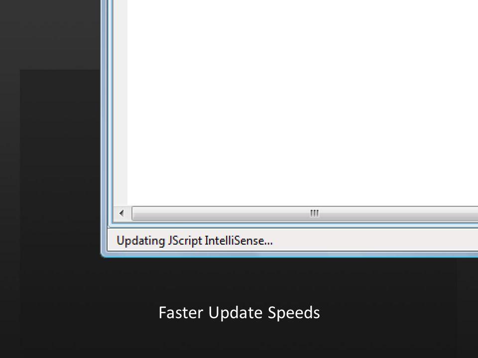 Faster Update Speeds