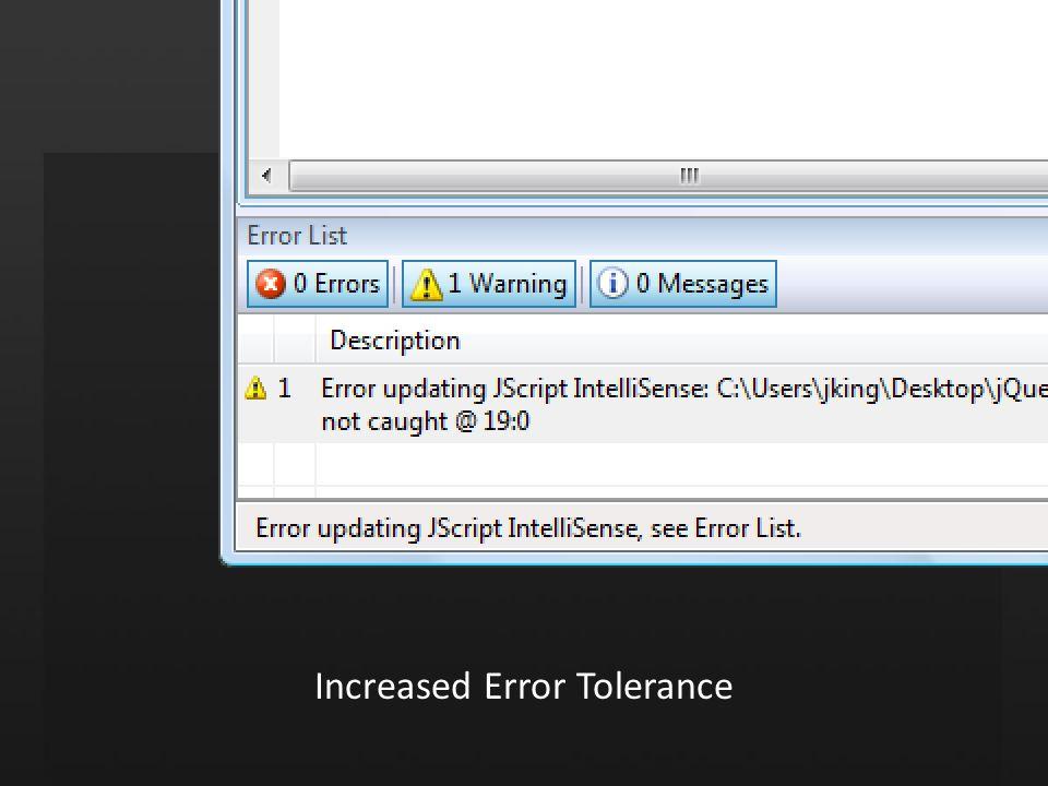 Increased Error Tolerance