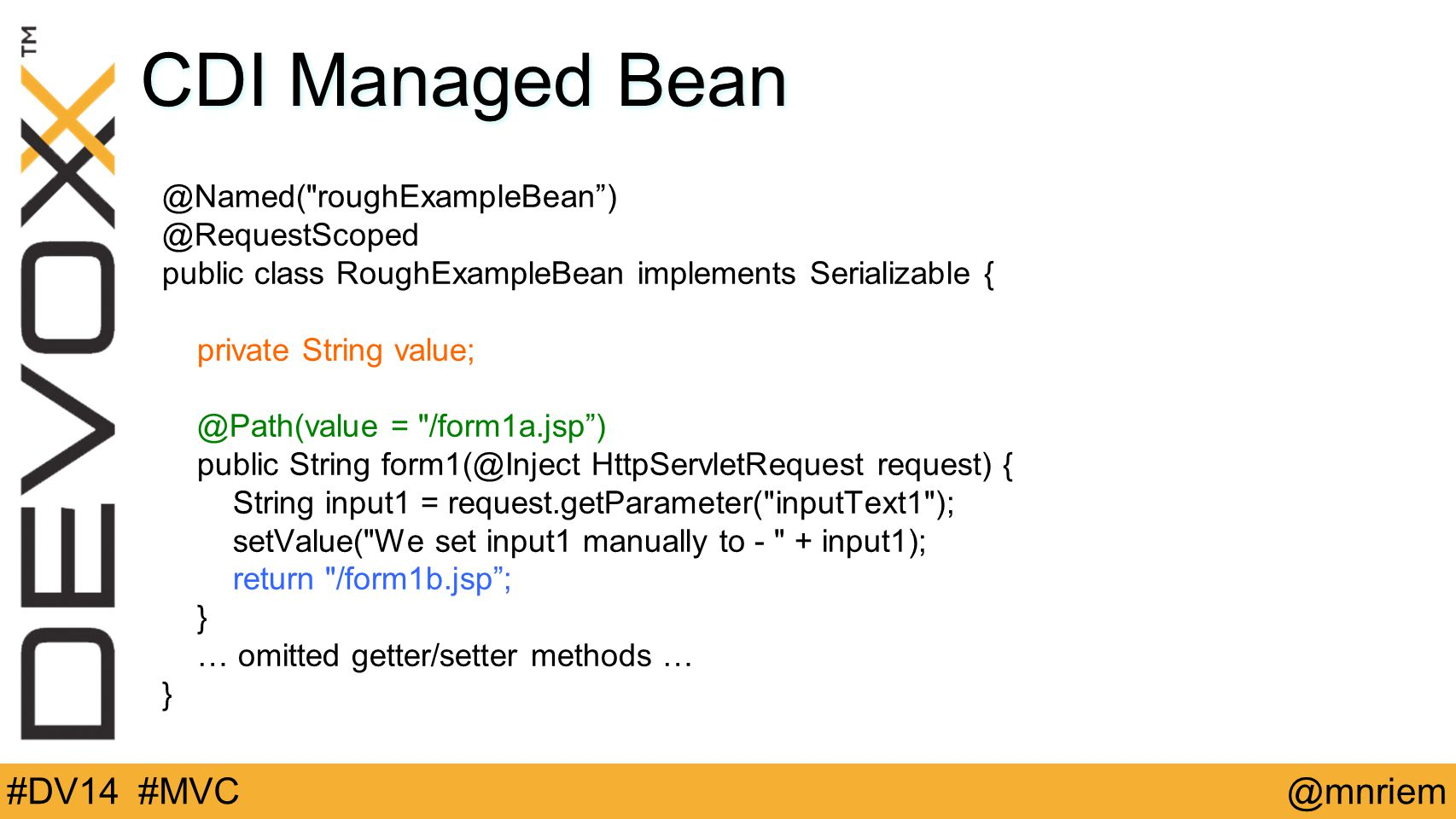 @mnriem#DV14 #MVC CDI Managed Bean @Named(