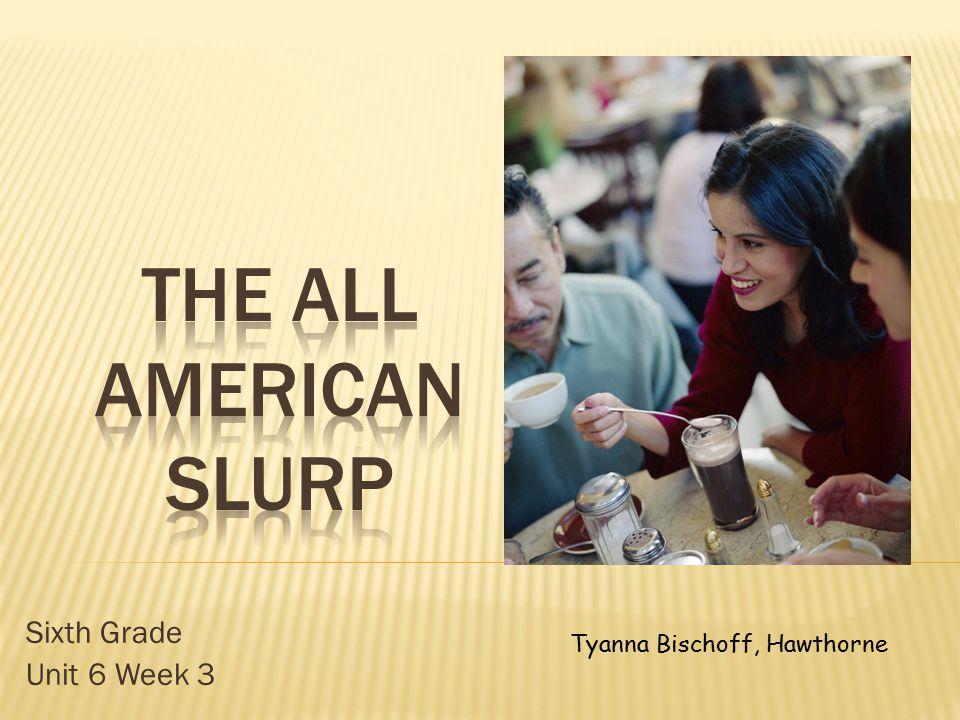 Sixth Grade Unit 6 Week 3 Tyanna Bischoff, Hawthorne