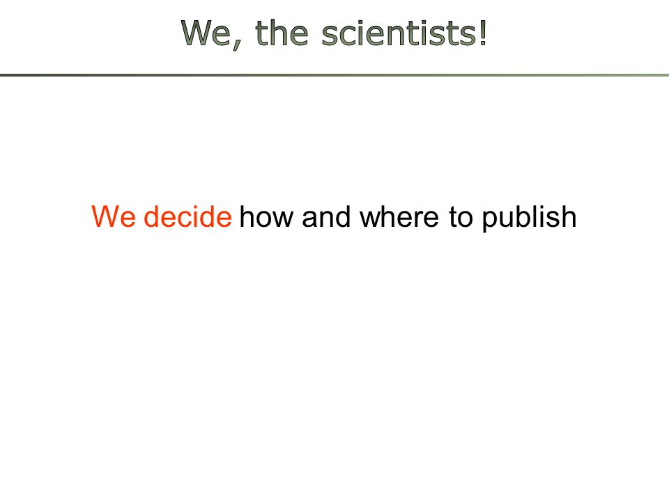 We decide how and where to publish