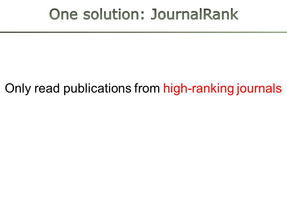 Only read publications from high-ranking journals