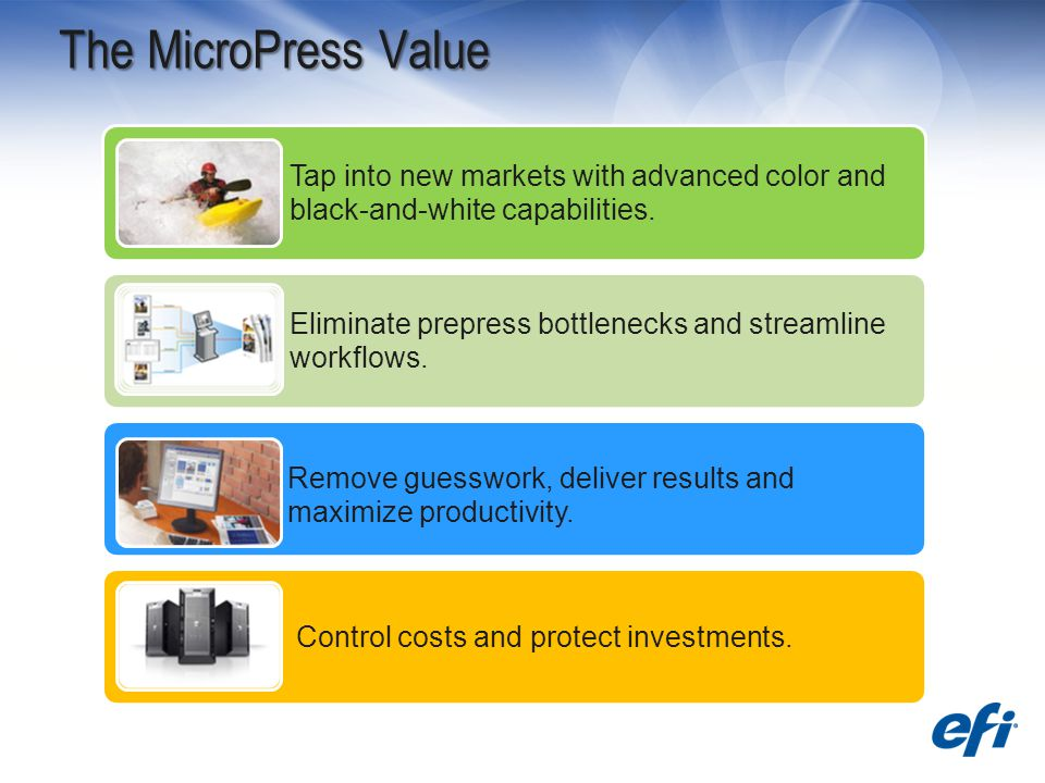 The MicroPress Value Tap into new markets with advanced color and black-and-white capabilities.