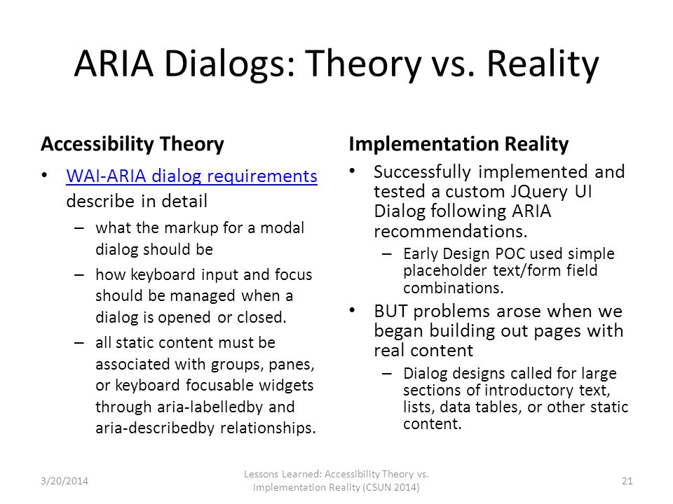 ARIA Dialogs: Theory vs. Reality Accessibility Theory WAI-ARIA dialog requirements describe in detail WAI-ARIA dialog requirements – what the markup f