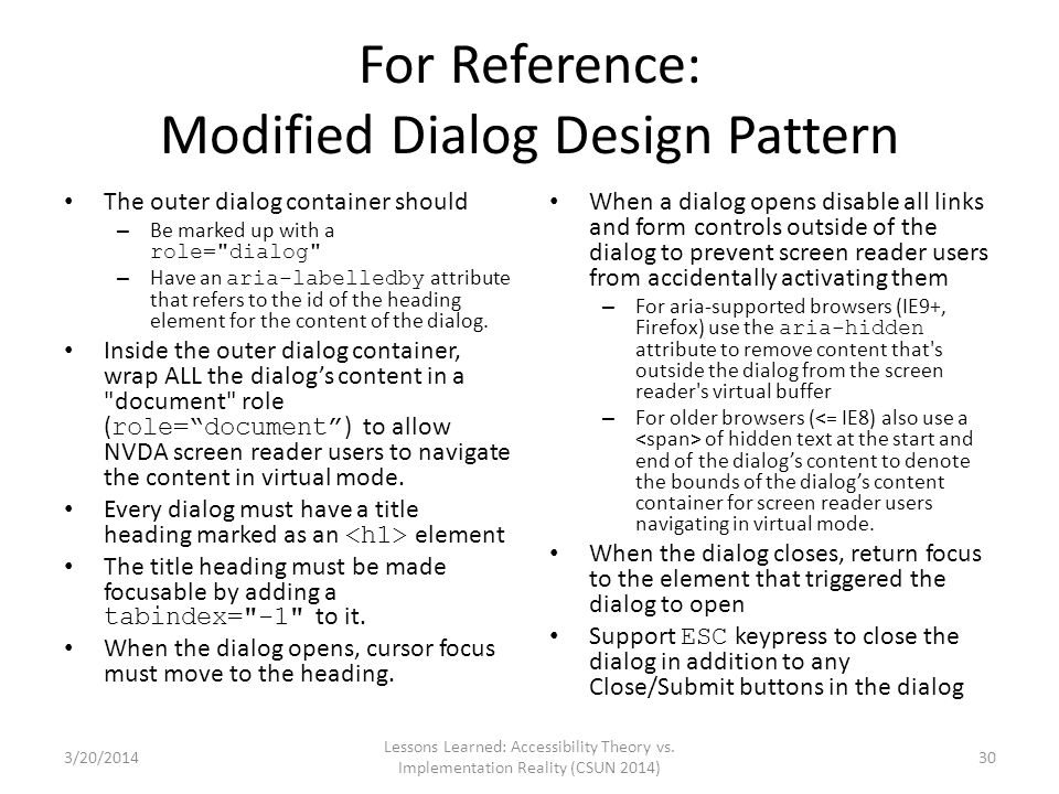 For Reference: Modified Dialog Design Pattern The outer dialog container should – Be marked up with a role=