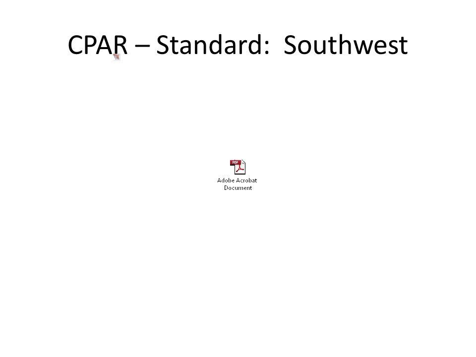 CPAR – Standard: Southwest