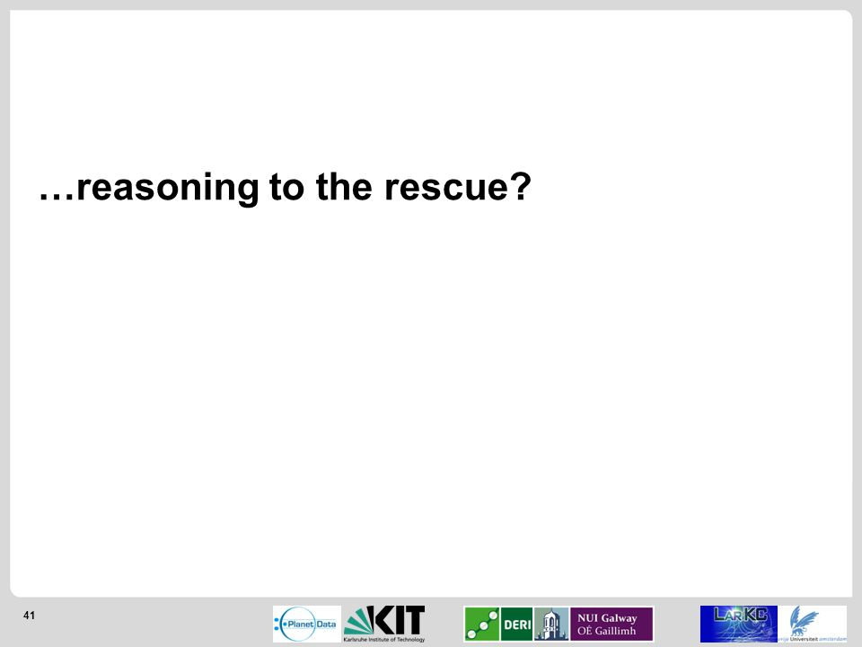41 …reasoning to the rescue