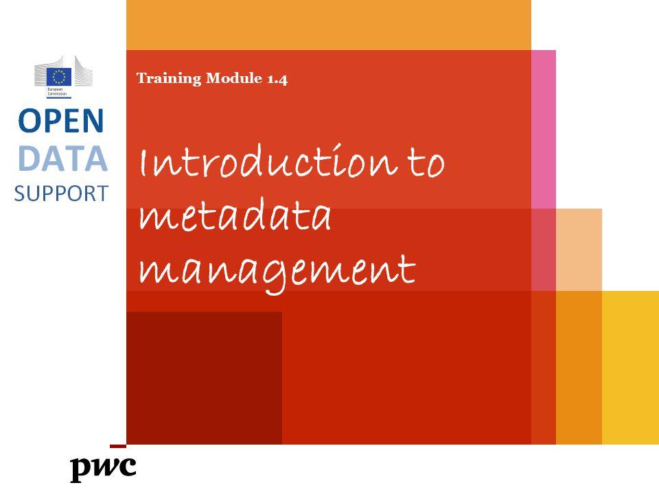 Training Module 1.4 Introduction to metadata management