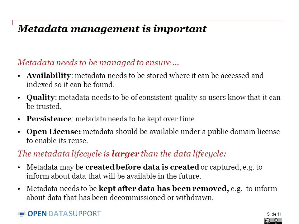 Metadata management is important Metadata needs to be managed to ensure...