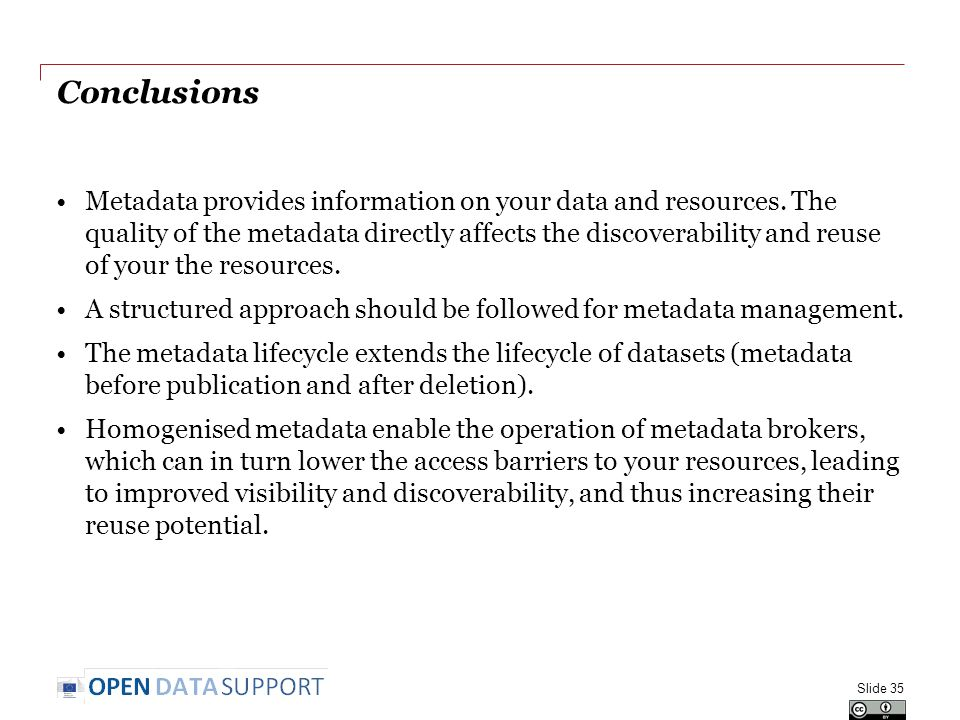 Conclusions Metadata provides information on your data and resources.