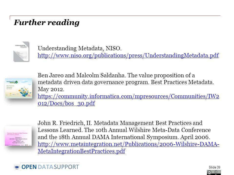 Further reading Understanding Metadata, NISO.