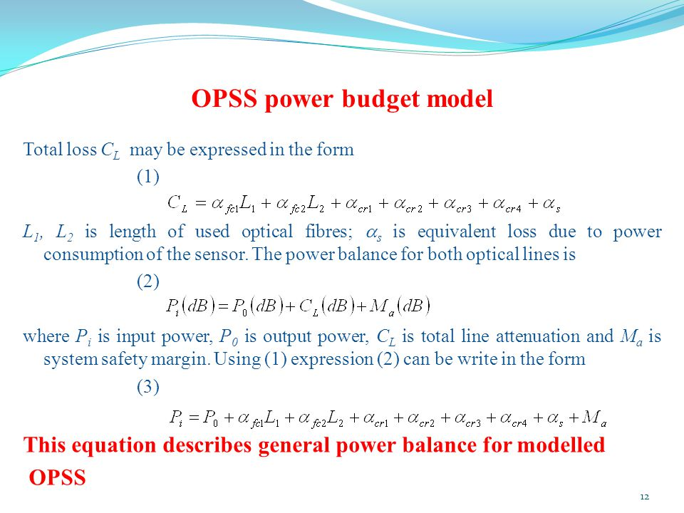 OPSS power budget model Total loss C L may be expressed in the form (1) L 1, L 2 is length of used optical fibres;  s is equivalent loss due to power consumption of the sensor.