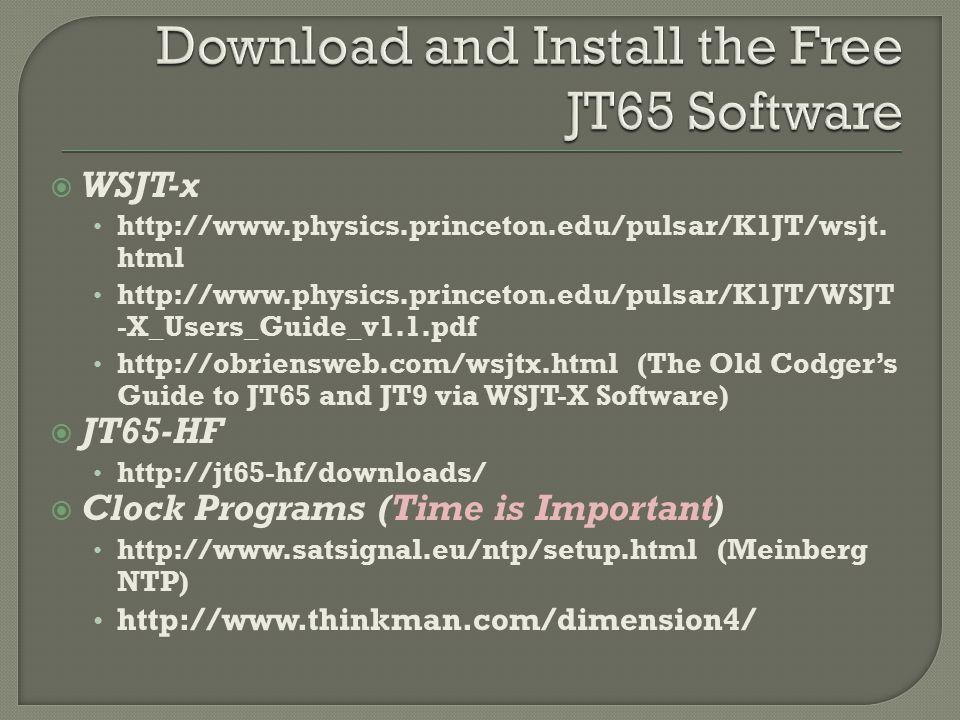 WSJT-x http://www.physics.princeton.edu/pulsar/K1JT/wsjt.