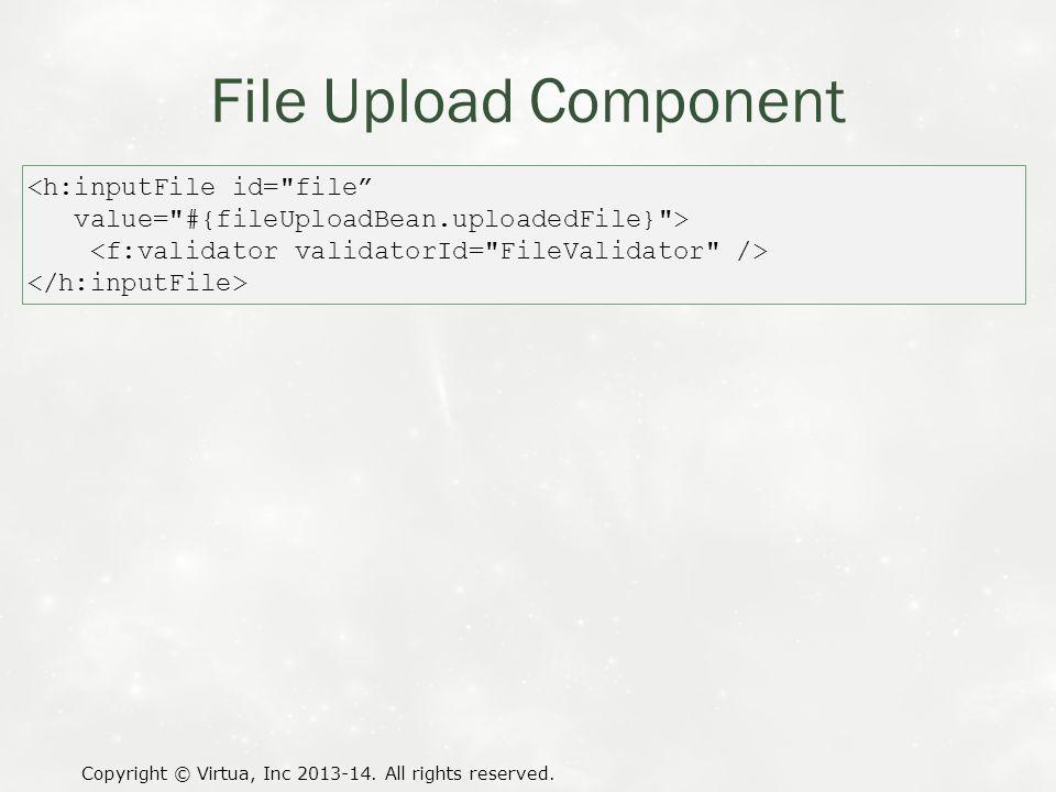 File Upload Component Copyright © Virtua, Inc 2013-14.