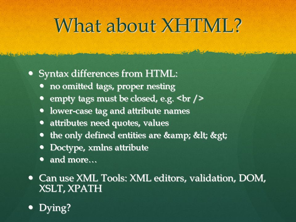 What about XHTML.