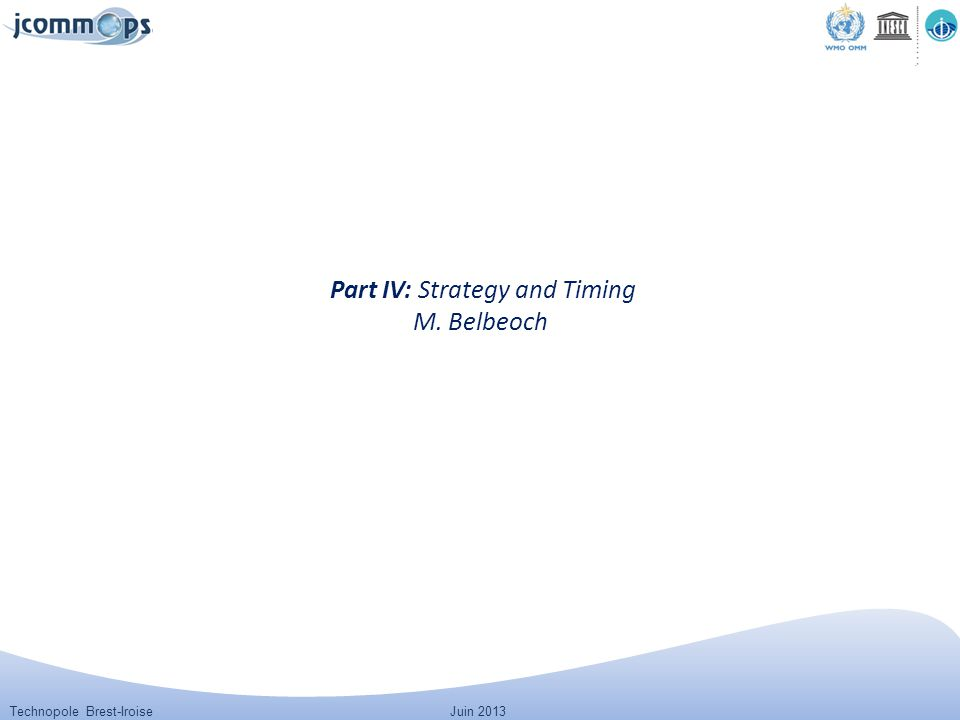Technopole Brest-IroiseJuin 2013 Part IV: Strategy and Timing M. Belbeoch
