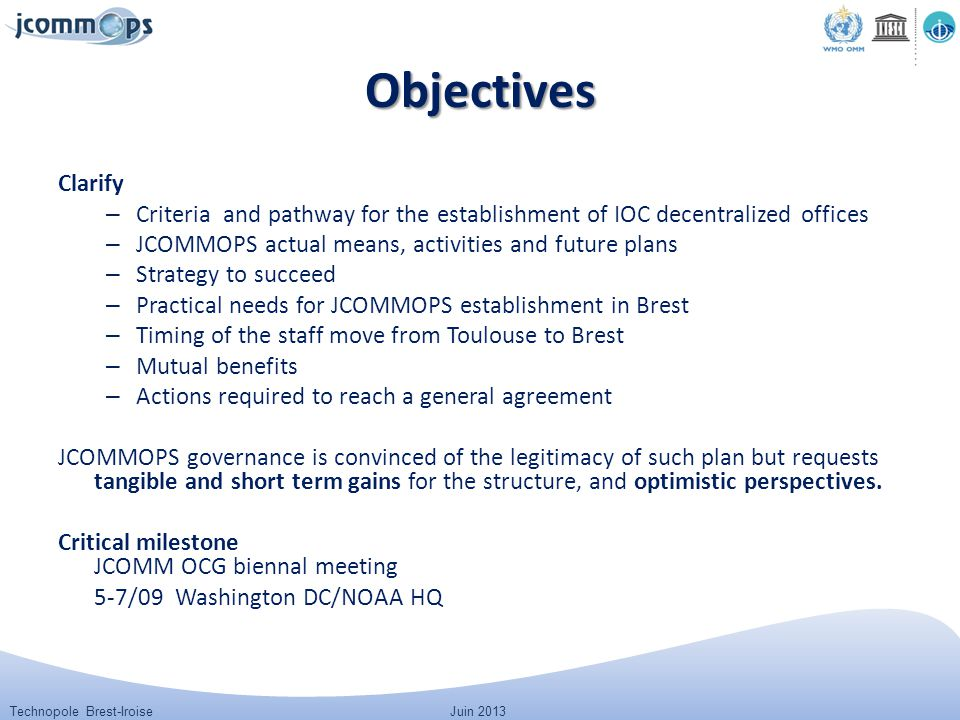 Technopole Brest-IroiseJuin 2013 Objectives Clarify – Criteria and pathway for the establishment of IOC decentralized offices – JCOMMOPS actual means,