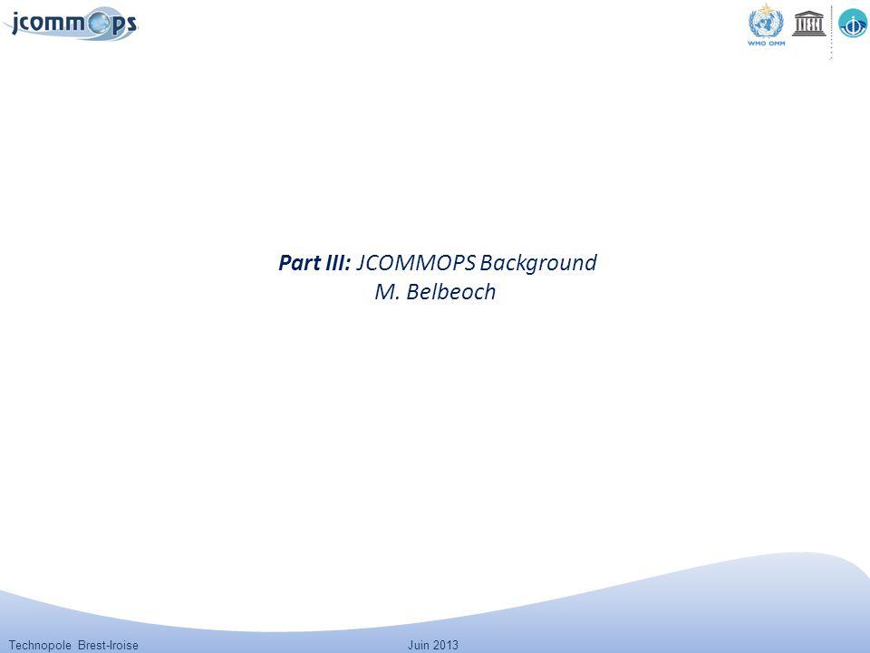 Technopole Brest-IroiseJuin 2013 Part III: JCOMMOPS Background M. Belbeoch