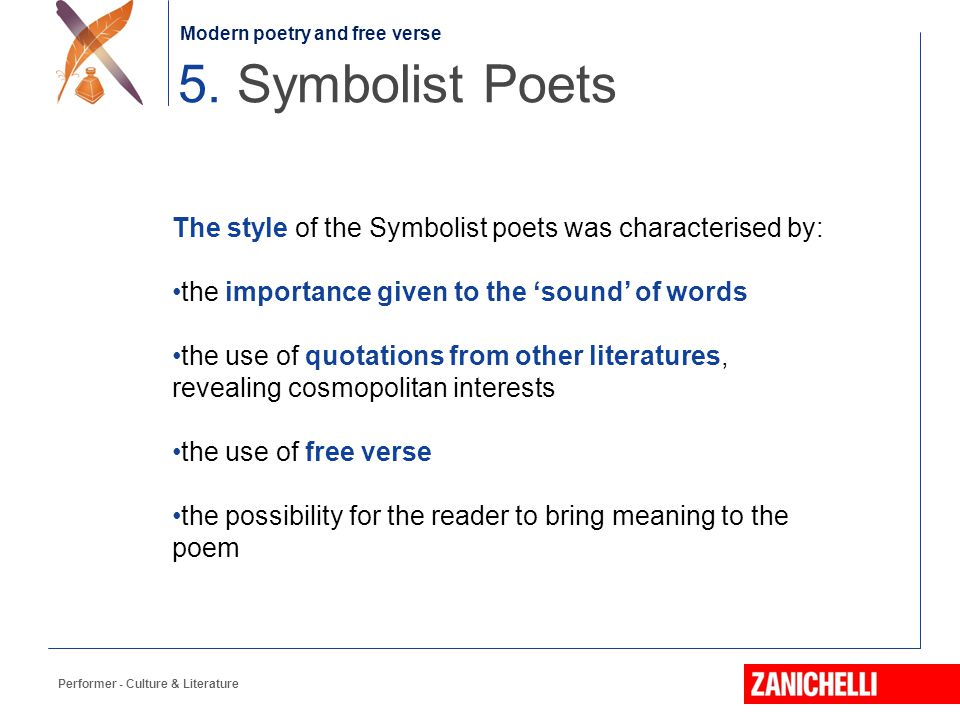 Jonathan Swift Performer - Culture & Literature 5. Symbolist Poets Modern poetry and free verse The style of the Symbolist poets was characterised by: