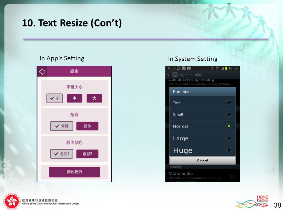 38 10. Text Resize (Con't) 38 In App's Setting In System Setting