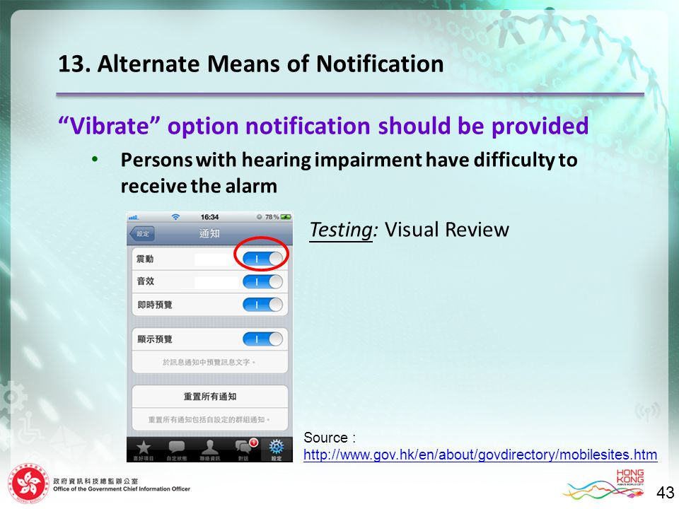 """Vibrate"" option notification should be provided Persons with hearing impairment have difficulty to receive the alarm 13. Alternate Means of Notificat"