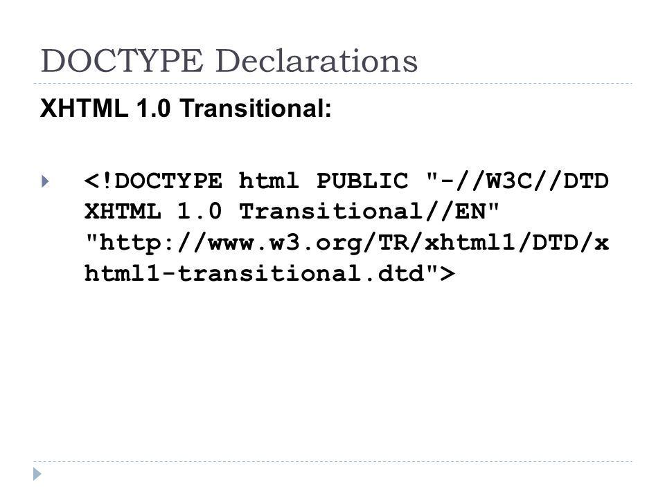 DOCTYPE Declarations XHTML 1.0 Transitional: 