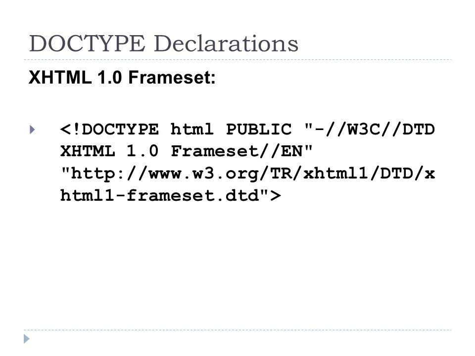 DOCTYPE Declarations XHTML 1.0 Frameset: 